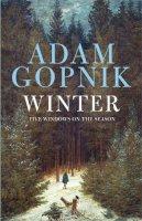 Gopnik, Adam - Winter: Five Windows on the Season - 9781780874470 - V9781780874470