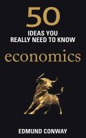 Conway, Edmund - 50 Ideas You Really Need to Know: Economics (50 Ideas You Really Need to Know Series) - 9781780875859 - V9781780875859
