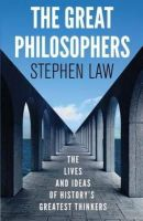 Stephen Law - The Great Philosophers - 9781780877471 - V9781780877471