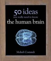 Costandi, Moheb - 50 Human Brain Ideas You Really Need to Know - 9781780879109 - V9781780879109