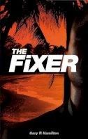 Hamilton, Gary R. - The Fixer - 9781780883953 - V9781780883953