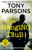 Parsons, Tony - The Hanging Club (DC Max Wolfe) - 9781780892382 - 9781780892382