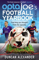 Alexander, Duncan - OptaJoe's Football Yearbook 2016: That thing you thought? Think the opposite. - 9781780895543 - V9781780895543