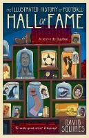 Squires, David - The Illustrated Football (Soccer) Hall of Fame - 9781780895598 - 9781780895598