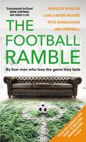Speller, Marcus, Moore, Luke Aaron, Donaldson, Pete, Campbell, Jim - The Football Ramble - 9781780896342 - V9781780896342