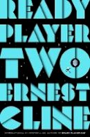Cline, Ernest - Ready Player Two: The highly anticipated sequel to READY PLAYER ONE - 9781780897448 - 9781780897448