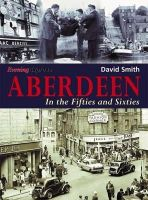 Smith, David - Aberdeen in the Fifties and Sixties - 9781780911144 - V9781780911144