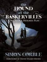 Corble, Simon - The Hound of the Baskervilles: A Sherlock Holmes Play - 9781780922768 - V9781780922768