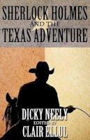 Neely, Dicky - Sherlock Holmes and The Texas Adventure - 9781780923543 - V9781780923543
