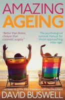 Buswell, David - Amazing Ageing - 9781780924670 - V9781780924670