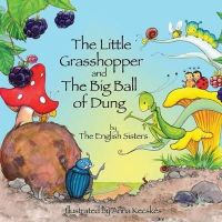 Zuggo, Violeta, Zuggo, Jutka - Story Time for Kids with Nlp by the English Sisters: The Little Grasshopper and the Big Ball of Dung - 9781780924939 - V9781780924939