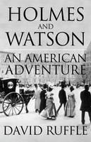 Ruffle, David - Holmes and Watson - An American Adventure - 9781780927824 - V9781780927824