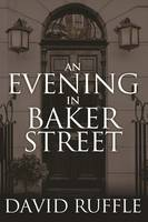 Ruffle, David - Holmes and Watson an Evening in Baker Street - 9781780929323 - V9781780929323
