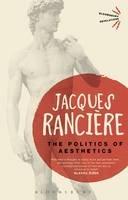 Ranciere, Jacques - The Politics of Aesthetics (Bloomsbury Revelations) - 9781780935355 - V9781780935355