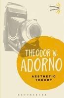 Adorno, Theodor W. - Aesthetic Theory (Bloomsbury Revelations) - 9781780936598 - V9781780936598