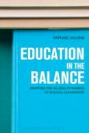 Wilkins, Raphael - Education in the Balance: Mapping the Global Dynamics of School Leadership - 9781780937793 - V9781780937793
