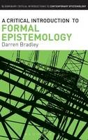 Bradley, Darren - A Critical Introduction to Formal Epistemology (Bloomsbury Critical Introductions to Contemporary Epistemology) - 9781780938325 - V9781780938325
