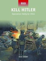 Short, Neil - Kill Hitler - Operation Valkyrie, 1944 - 9781780962580 - V9781780962580