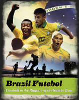 Radnedge, Keir - Brazil Futebol: Football to the Rhythm of the Samba Beat - 9781780973999 - V9781780973999