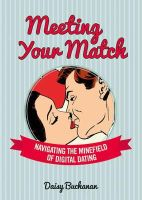 Buchanan, Daisy - Meeting Your Match: Navigating the Minefield of Online Dating - 9781780975368 - V9781780975368