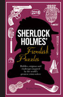 Watson, Dr. Dr. John, Dedopulos, Tim - Sherlock Holmes' Fiendish Puzzles: Riddles, Enigmas and Challenges Inspired by the World's Greatest Crime-Solver - 9781780978079 - V9781780978079
