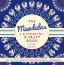 Lisa Hughes, Patricia Moffett - The Mandalas Colouring & Craft Book - 9781780978192 - V9781780978192