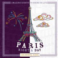 Patricia Moffett - Paris Night & Day Colouring Book - 9781780978567 - KSG0015414