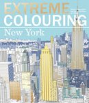 Beverley Lawson - Extreme Colouring: New York - 9781780978840 - KRA0001821
