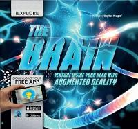 Jack Challoner - The Brain: Venture Inside Your Head with Augmented Reality (iExplore) - 9781780978901 - 9781780978901