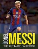 Perez, Mike - Lionel Messi: The Ultimate Fan Book - 9781780979212 - KRA0001812