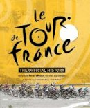 Laget, Serge, Edwardes-Evans, Luke, McGrath, Andy - Le Tour de France: The Official Story of the World's Greatest Cycle Race - 9781780979335 - V9781780979335