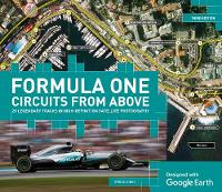 Jones, Bruce - Formula One Circuits from Above: 28 Legendary Tracks in High-Definition Satellite Photography - 9781780979830 - KRA0001960