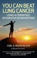 Helvie, Carl O. - You Can Beat Lung Cancer - 9781780992839 - V9781780992839