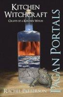 Patterson, Rachel - Pagan Portals - Kitchen Witchcraft - 9781780998435 - V9781780998435