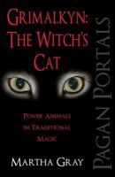 Gray, Martha - Pagan Portals - Grimalkyn: The Witch's Cat - 9781780999562 - V9781780999562