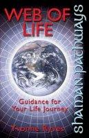 Ryves, Yvonne - Shaman Pathways - Web of Life - 9781780999609 - V9781780999609