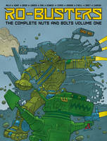 Pat Mills, Kevin O'Neill, Dave Gibbons - The Ro-Busters the Complete Nuts and Bolts: Vol. 1 - 9781781082621 - 9781781082621