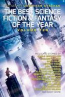 Strahan, Jonathan - The Best Science Fiction and Fantasy of the Year: Volume Ten: Volume 10 - 9781781084366 - V9781781084366