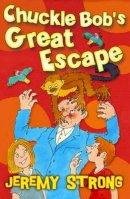 Strong, Jeremy - Chuckle Bob's Great Escape - 9781781122150 - KEX0265624
