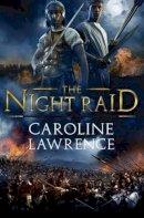 Lawrence, Caroline - The Night Raid - 9781781123669 - V9781781123669