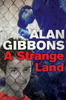 Gibbons, Alan - A Strange Land - 9781781124321 - V9781781124321
