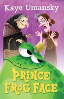 Umansky, Kaye - Prince Frog Face - 9781781124437 - V9781781124437