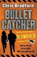 Bradford, Chris - Blowback (Bulletcacther) - 9781781124475 - V9781781124475