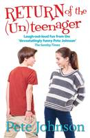 Johnson, Pete - Return of the (Un)Teenager (The (Un)Teenager Diaries) - 9781781125205 - V9781781125205