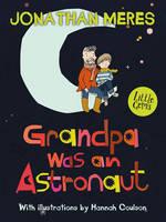 Meres, Jonathan - Grandpa Was an Astronaut - 9781781125342 - V9781781125342