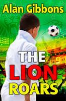Gibbons, Alan - The Lion Roars - 9781781125632 - V9781781125632