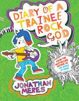 Meres, Jonathan - Diary of a Trainee Rock God - 9781781126004 - V9781781126004