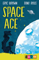 Brown, Eric - Space Ace: 4u2read - 9781781127254 - V9781781127254
