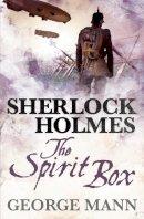 George Mann - Sherlock Holmes: The Spirit Box - 9781781160022 - V9781781160022