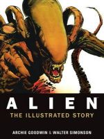 Archie Goodwin, Walter Simonson - Alien - The Illustrated Story - 9781781161296 - 9781781161296